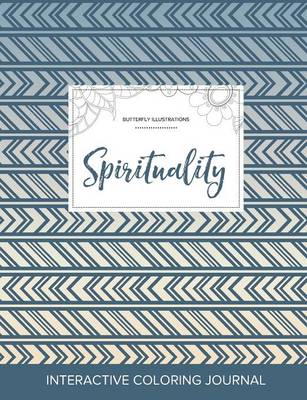 Adult Coloring Journal: Spirituality (Butterfly Illustrations, Tribal) (Paperback)