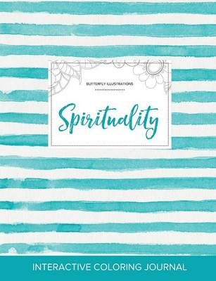Adult Coloring Journal: Spirituality (Butterfly Illustrations, Turquoise Stripes) (Paperback)
