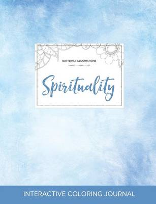 Adult Coloring Journal: Spirituality (Butterfly Illustrations, Clear Skies) (Paperback)