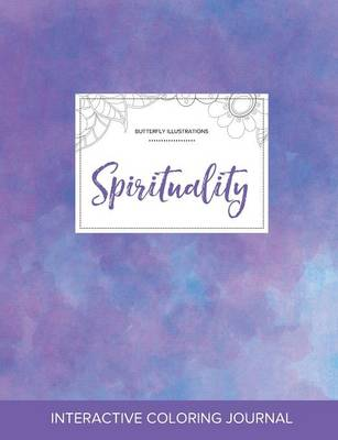 Adult Coloring Journal: Spirituality (Butterfly Illustrations, Purple Mist) (Paperback)