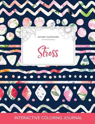 Adult Coloring Journal: Stress (Butterfly Illustrations, Tribal Floral) (Paperback)