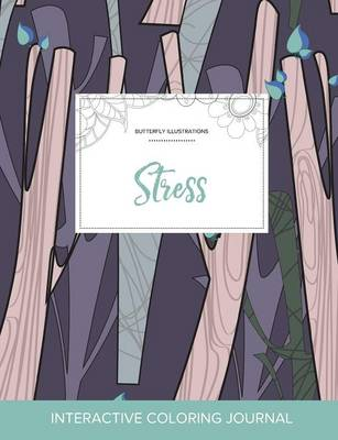 Adult Coloring Journal: Stress (Butterfly Illustrations, Abstract Trees) (Paperback)