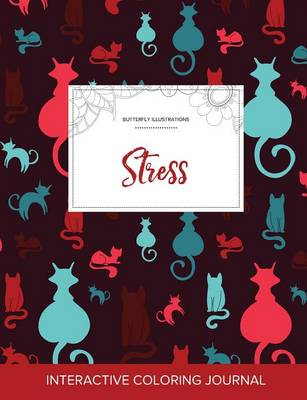 Adult Coloring Journal: Stress (Butterfly Illustrations, Cats) (Paperback)