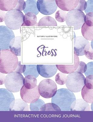 Adult Coloring Journal: Stress (Butterfly Illustrations, Purple Bubbles) (Paperback)