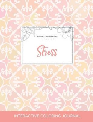 Adult Coloring Journal: Stress (Butterfly Illustrations, Pastel Elegance) (Paperback)