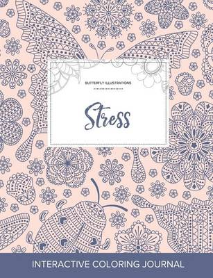 Adult Coloring Journal: Stress (Butterfly Illustrations, Ladybug) (Paperback)