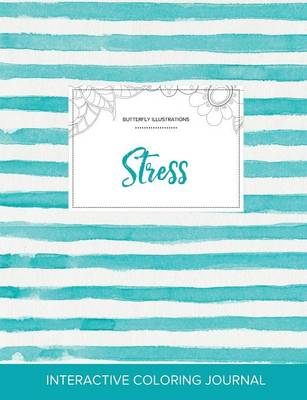 Adult Coloring Journal: Stress (Butterfly Illustrations, Turquoise Stripes) (Paperback)