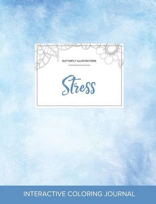 Adult Coloring Journal: Stress (Butterfly Illustrations, Clear Skies) (Paperback)