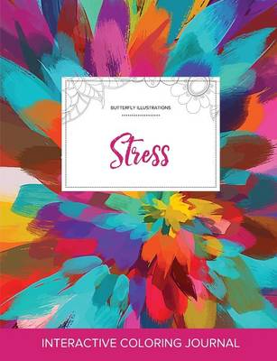 Adult Coloring Journal: Stress (Butterfly Illustrations, Color Burst) (Paperback)