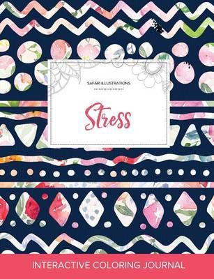 Adult Coloring Journal: Stress (Safari Illustrations, Tribal Floral) (Paperback)