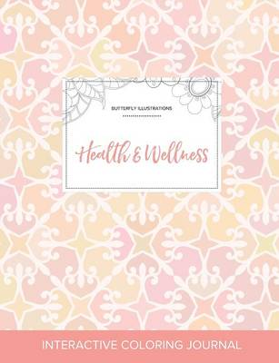 Adult Coloring Journal: Health & Wellness (Butterfly Illustrations, Pastel Elegance) (Paperback)