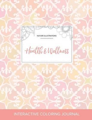 Adult Coloring Journal: Health & Wellness (Nature Illustrations, Pastel Elegance) (Paperback)