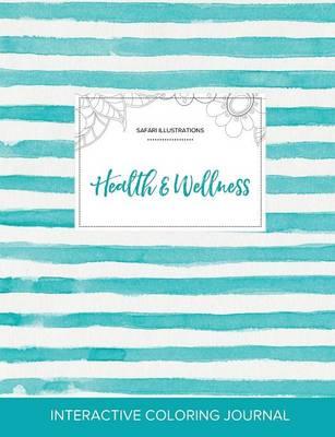 Adult Coloring Journal: Health & Wellness (Safari Illustrations, Turquoise Stripes) (Paperback)