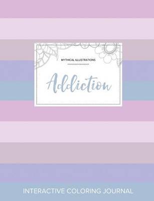 Adult Coloring Journal: Addiction (Mythical Illustrations, Pastel Stripes) (Paperback)