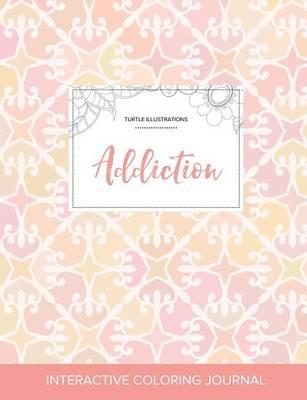 Adult Coloring Journal: Addiction (Turtle Illustrations, Pastel Elegance) (Paperback)