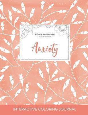 Adult Coloring Journal: Anxiety (Mythical Illustrations, Peach Poppies) (Paperback)