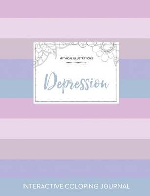 Adult Coloring Journal: Depression (Mythical Illustrations, Pastel Stripes) (Paperback)