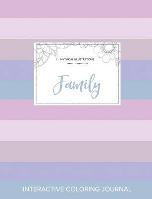 Adult Coloring Journal: Family (Mythical Illustrations, Pastel Stripes) (Paperback)