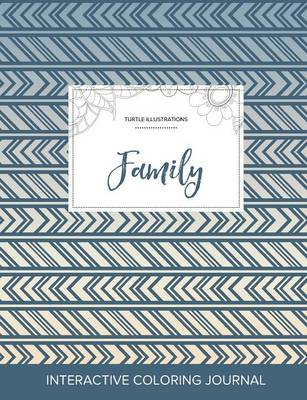 Adult Coloring Journal: Family (Turtle Illustrations, Tribal) (Paperback)