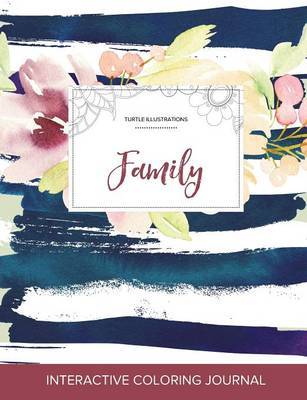 Adult Coloring Journal: Family (Turtle Illustrations, Nautical Floral) (Paperback)