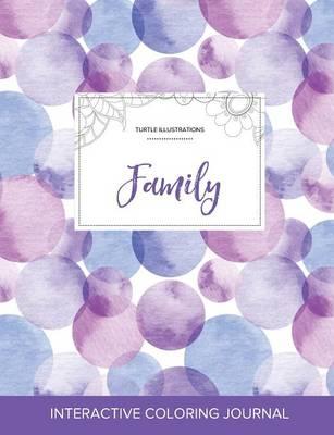 Adult Coloring Journal: Family (Turtle Illustrations, Purple Bubbles) (Paperback)