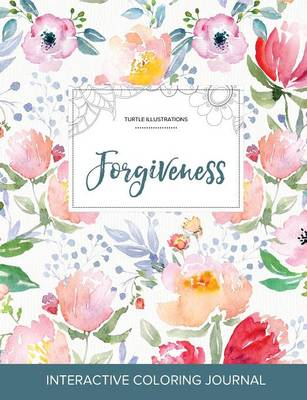 Adult Coloring Journal: Forgiveness (Turtle Illustrations, La Fleur) (Paperback)