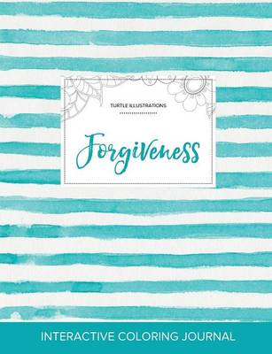 Adult Coloring Journal: Forgiveness (Turtle Illustrations, Turquoise Stripes) (Paperback)