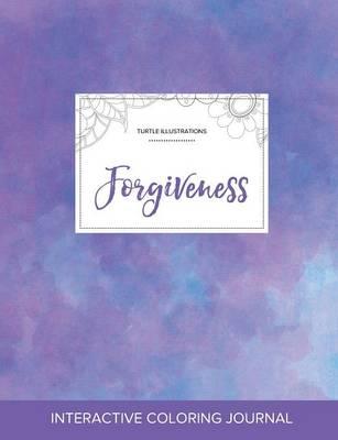 Adult Coloring Journal: Forgiveness (Turtle Illustrations, Purple Mist) (Paperback)