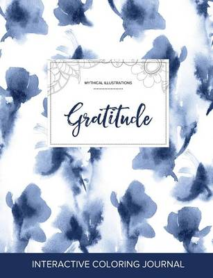 Adult Coloring Journal: Gratitude (Mythical Illustrations, Blue Orchid) (Paperback)