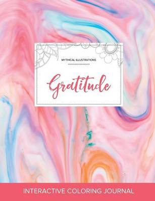 Adult Coloring Journal: Gratitude (Mythical Illustrations, Bubblegum) (Paperback)