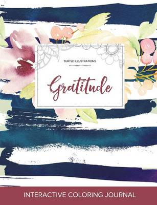 Adult Coloring Journal: Gratitude (Turtle Illustrations, Nautical Floral) (Paperback)