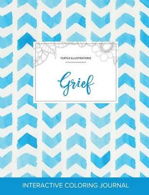 Adult Coloring Journal: Grief (Turtle Illustrations, Watercolor Herringbone) (Paperback)