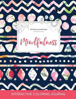 Adult Coloring Journal: Mindfulness (Mythical Illustrations, Tribal Floral) (Paperback)