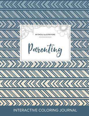 Adult Coloring Journal: Parenting (Mythical Illustrations, Tribal) (Paperback)