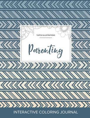 Adult Coloring Journal: Parenting (Turtle Illustrations, Tribal) (Paperback)
