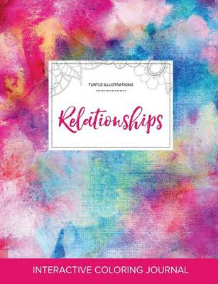 Adult Coloring Journal: Relationships (Turtle Illustrations, Rainbow Canvas) (Paperback)