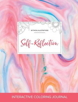 Adult Coloring Journal: Self-Reflection (Mythical Illustrations, Bubblegum) (Paperback)