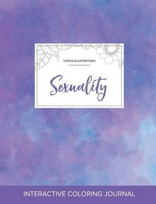 Adult Coloring Journal: Sexuality (Turtle Illustrations, Purple Mist) (Paperback)