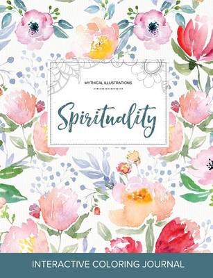 Adult Coloring Journal: Spirituality (Mythical Illustrations, La Fleur) (Paperback)