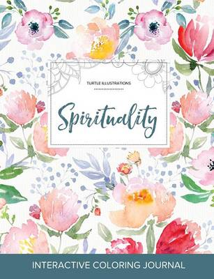 Adult Coloring Journal: Spirituality (Turtle Illustrations, La Fleur) (Paperback)