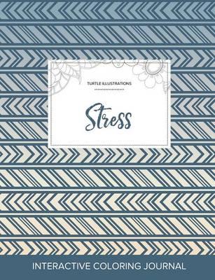 Adult Coloring Journal: Stress (Turtle Illustrations, Tribal) (Paperback)