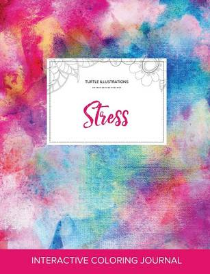 Adult Coloring Journal: Stress (Turtle Illustrations, Rainbow Canvas) (Paperback)