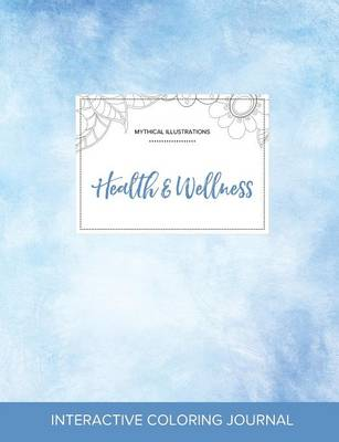 Adult Coloring Journal: Health & Wellness (Mythical Illustrations, Clear Skies) (Paperback)