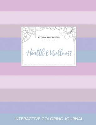 Adult Coloring Journal: Health & Wellness (Mythical Illustrations, Pastel Stripes) (Paperback)