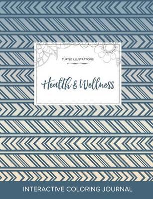 Adult Coloring Journal: Health & Wellness (Turtle Illustrations, Tribal) (Paperback)