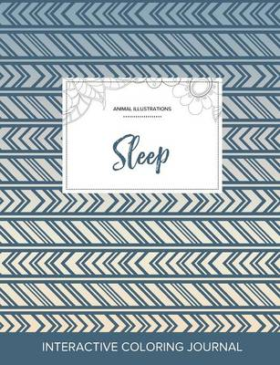 Adult Coloring Journal: Sleep (Animal Illustrations, Tribal) (Paperback)
