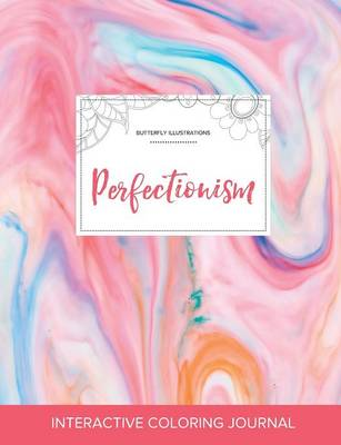 Adult Coloring Journal: Perfectionism (Butterfly Illustrations, Bubblegum) (Paperback)