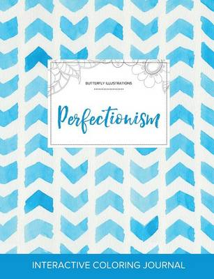 Adult Coloring Journal: Perfectionism (Butterfly Illustrations, Watercolor Herringbone) (Paperback)