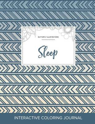 Adult Coloring Journal: Sleep (Butterfly Illustrations, Tribal) (Paperback)