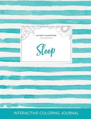 Adult Coloring Journal: Sleep (Butterfly Illustrations, Turquoise Stripes) (Paperback)